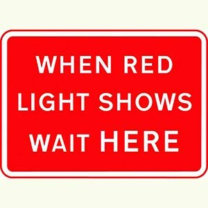 When Red Light Shows.. Sign Plate (1050x750mm)