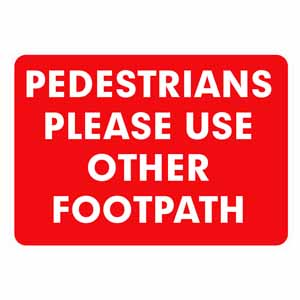 Pedestrians please use other footpath Alpha PlastSign600x450